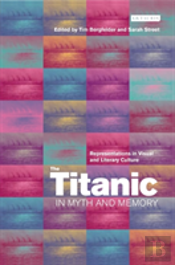 TITANIC IN MYTH AND MEMORY
