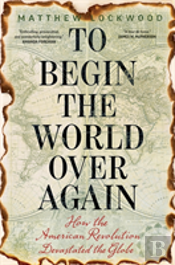 To Begin The World Over Again