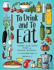 To Drink And To Eat Vol. 1