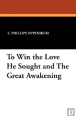 Bertrand.pt - To Win The Love He Sought And The Great Awakening