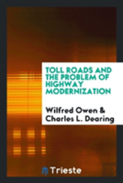 Toll Roads And The Problem Of Highway Modernization