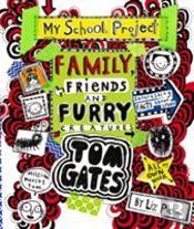Tom Gates Family Friends & Furry Creatur