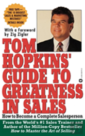 Tom Hopkin'S Guide To Greatness In Sales