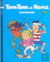Tom-Tom Et Nana T.22 ; Superstars