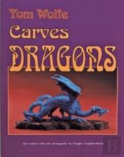 Tom Wolfe Carves Dragons