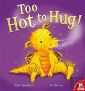 Too Hot To Hug!