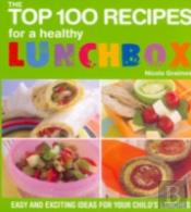 Top 100 Recipes For A Healthy Lunchbox