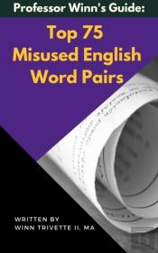 Top 75 Misused English Word Pairs