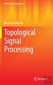 Topological Signal Processing
