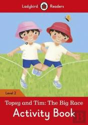 Topsy and Tim: the Big Race Activity Book - Ladybird Readers: Level 2