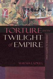 Torture And The Twilight Of Empire