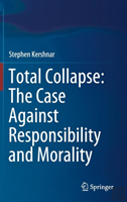 Bertrand.pt - Total Collapse: The Case Against Responsibility And Morality