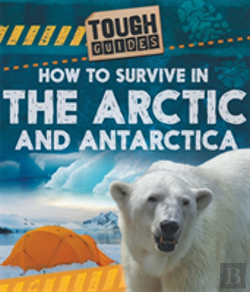 Bertrand.pt - Tough Guides: How To Survive In The Arctic And Antarctic