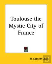 Toulouse The Mystic City Of France