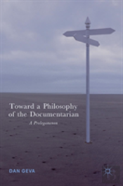 Toward A Philosophy Of The Documentarian