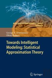 Towards Intelligent Modeling: Statistical Approximation Theory