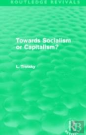 Towards Socialism Or Capitalism?