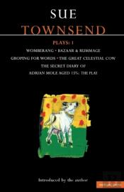 Townsend Plays'Secret Diary Of Adrian Mole Aged 13 3/4', 'Womberang', 'Bazaar And Rummage', 'Groping For Words', 'Great Celestial Cow'