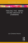 Tracing The <I>Mbira</I> Sound Archive In Zimbabwe