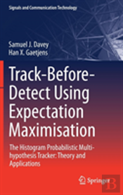 Track-Before-Detect Using Expectation Maximization