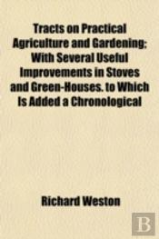 Tracts On Practical Agriculture And Gard