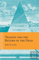 Tragedy And The Return Of The Dead