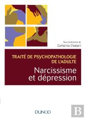 Traité De Psychopathologie De L'Adulte ; Narcissisme Et Dépression ; Traité De Psychopathologie
