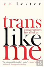 Trans Like Me Conversations For All Of U