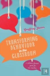 Transforming Behaviour In The Classroom