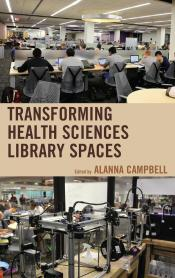 Transforming Health Sciences Library Spaces
