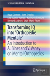 Transforming Iq Into 'Orthopedie Mentale' -