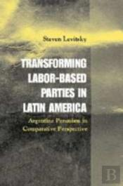 Transforming Labor-Based Parties In Latin America