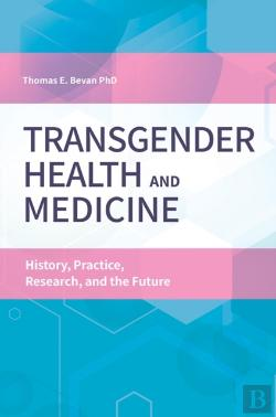 Bertrand.pt - Transgender Health And Medicine: History, Practice, Research, And The Future