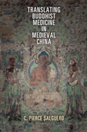 Translating Buddhist Medicine In Medieval China