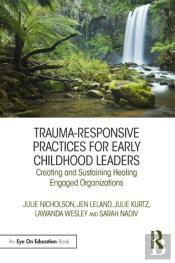 Trauma-Responsive Practices For Early Childhood Leaders