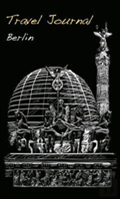 Travel Journal: Berlin