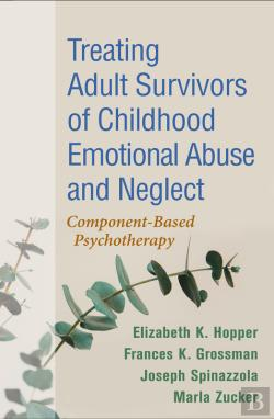 Bertrand.pt - Treating Adult Survivors Of Childhood Emotional Abuse And Neglect
