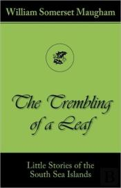 Trembling Of A Leaf (Little Stories Of The South Sea Islands)