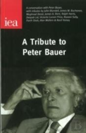 Tribute To Peter Bauer