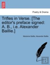 Trifles In Verse. (The Editor'S Preface