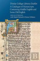 Trinity College Dublin A Catalogue Of Manuscripts Containing Middle English And Some Old English