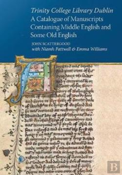 Bertrand.pt - Trinity College Dublin A Catalogue Of Manuscripts Containing Middle English And Some Old English