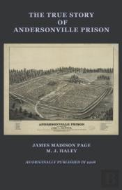 True Story Of Andersonville Prison