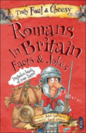 Truly Foul And Cheesy Romans In Britain Jokes And Facts Book