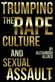 Trumping The Rape Culture And Sexual Assault