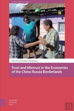 Bertrand.pt - Trust And Mistrust In The Economies Of The China-Russia Borderlands