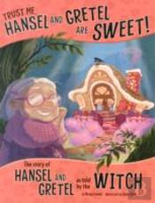 Trust Me Hansel And Gretel Are Swe