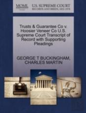 Trusts & Guarantee Co V. Hoosier Veneer Co U.S. Supreme Court Transcript Of Record With Supporting Pleadings
