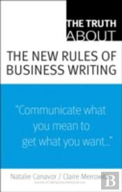 Truth About The New Rules Of Business Writing
