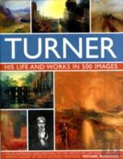 Turner His Life & Work In 500 Images